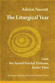 The Liturgical Year: Lent, Triduum, Easter